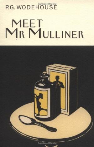 Meet Mr. Mulliner - P.G. Wodehouse (1927)