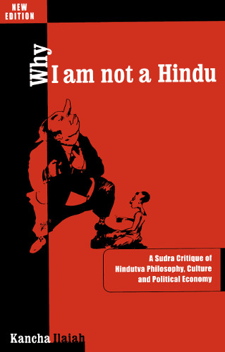 Why I am not a Hindu - Kancha Ilaiah (1996)